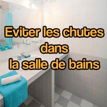 éviter les chutes salle de bains