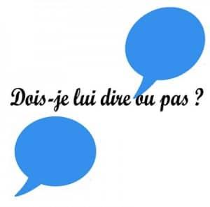 dire ou ne pas dire