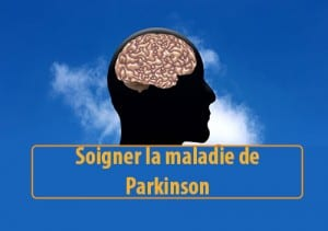 Soigner la maladie de Parkinson