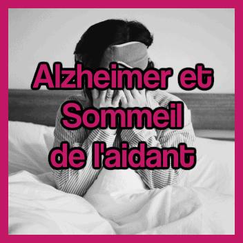 alzheimer et sommeil de l'aidant