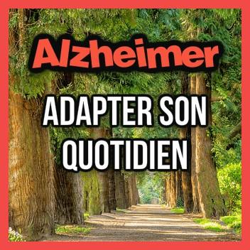 alzheimer quotidien astuce