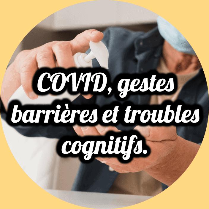 gestes barrières troubles cognitifs coronavirus